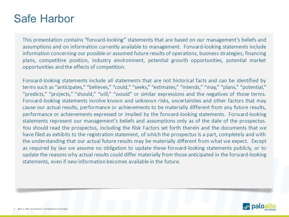 Safe Harbor 2 | ©2012, Palo Alto Networks.Confidential and Proprietary.