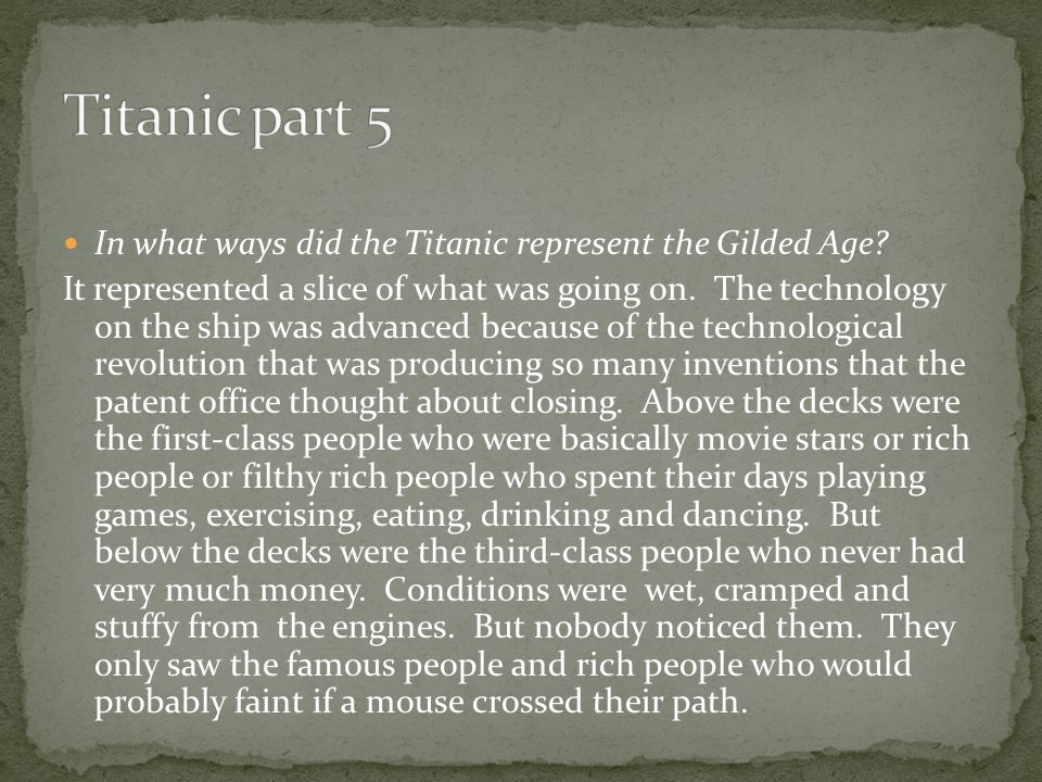In what ways did the Titanic represent the Gilded Age.