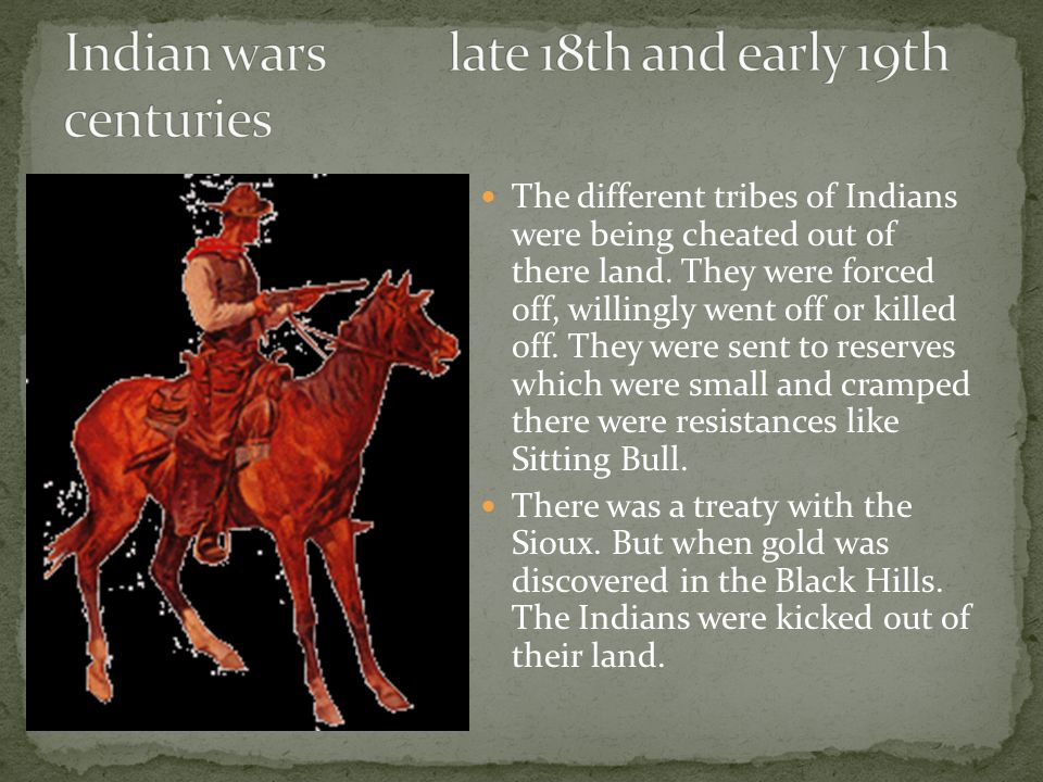 The different tribes of Indians were being cheated out of there land.