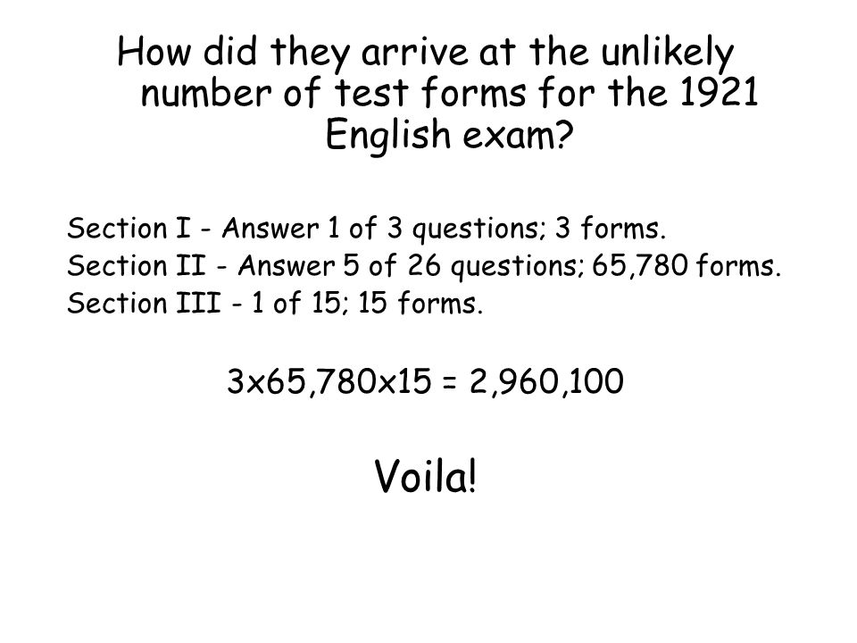 How did they arrive at the unlikely number of test forms for the 1921 English exam? Section I - Answer 1 of 3 questions; 3 forms. Section II - Answer
