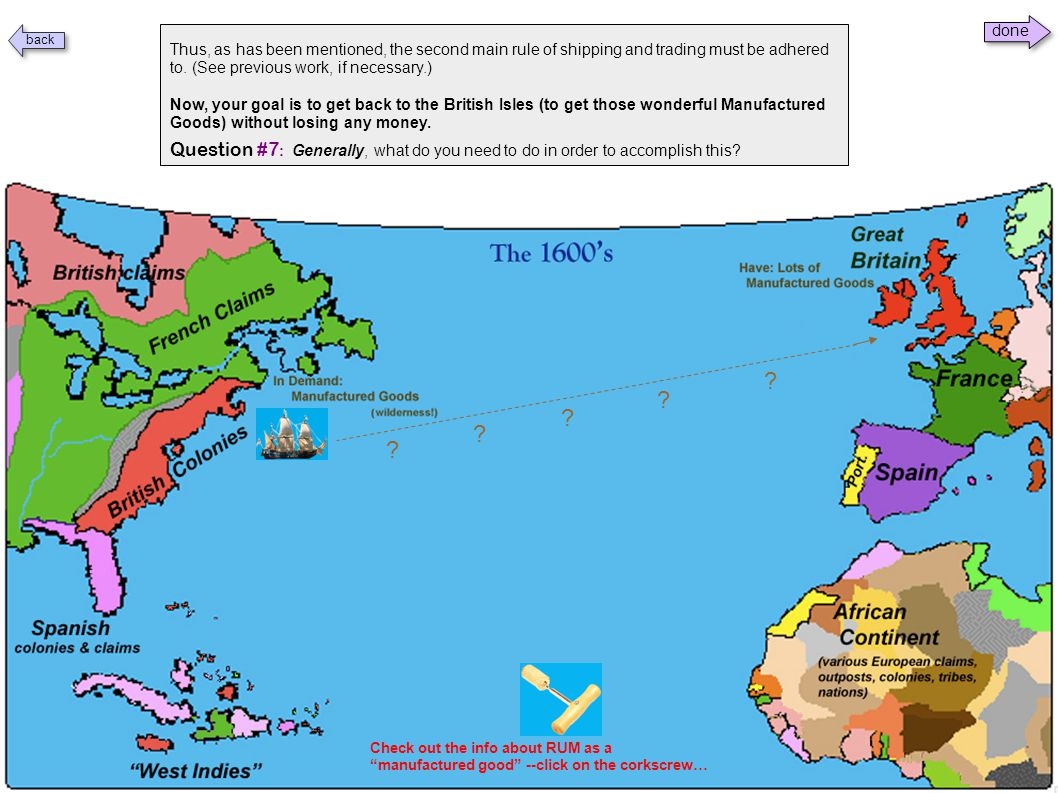 The Spanish government and military will not let your merchant ship into their New World holdings. They want to keep the areas they are developing for