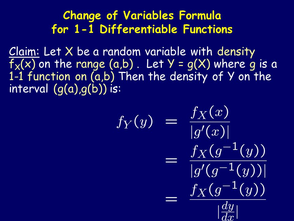 1-1 Differentiable Functions Suppose Y = g(X), where g is 1 to 1 and differentiable.