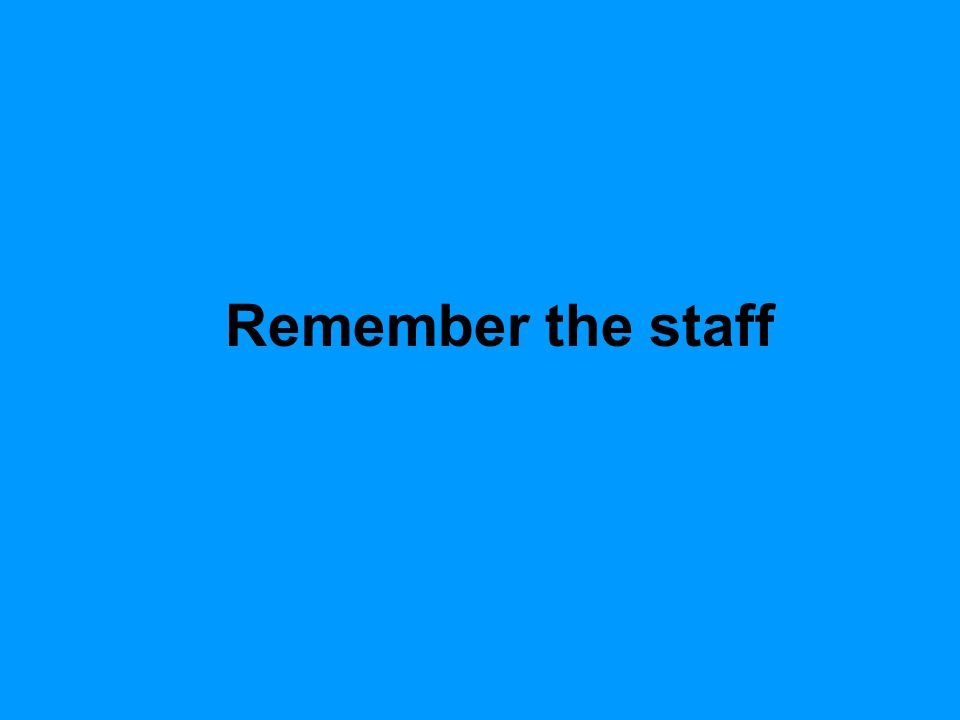 Remember the staff