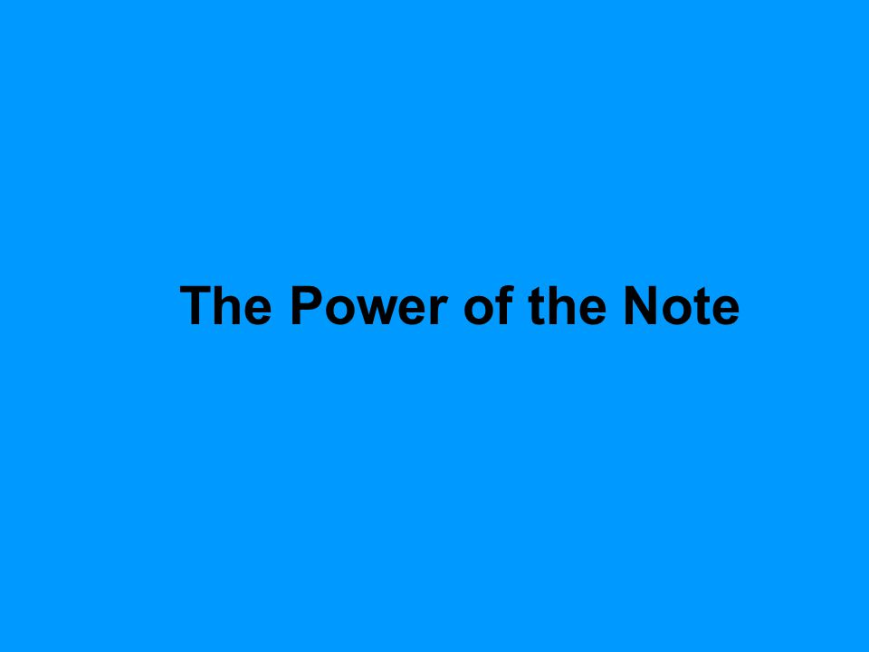 The Power of the Note