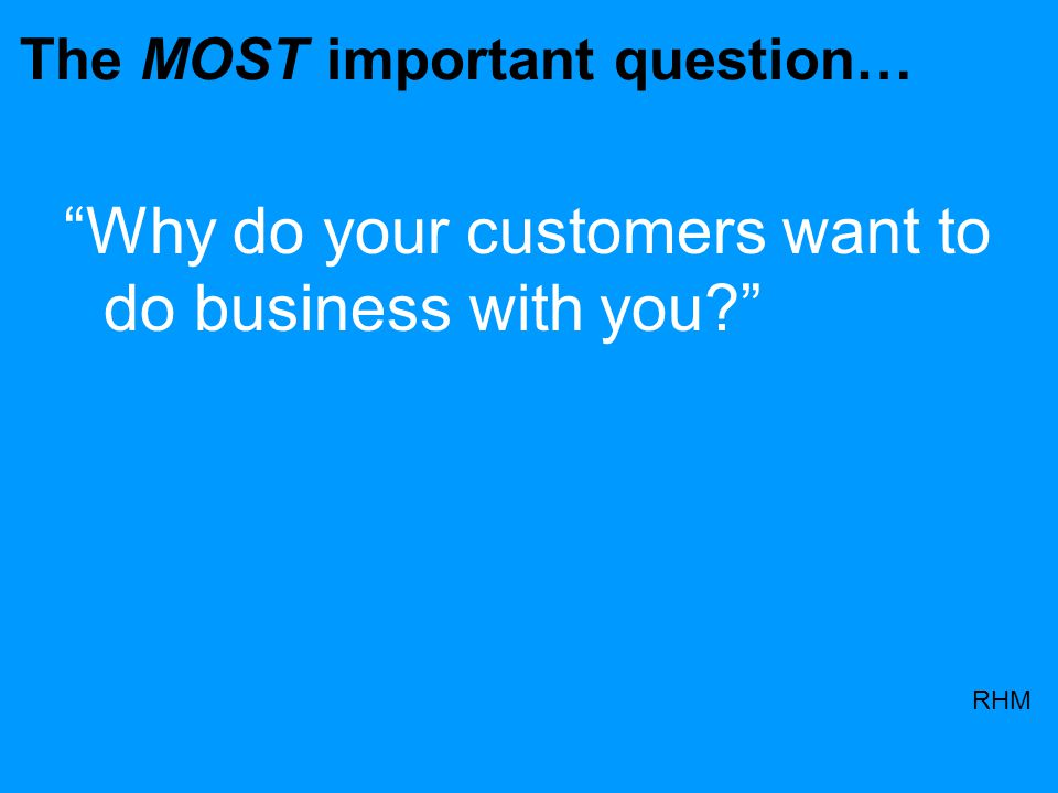 Let the customer know you are thinking of him\her even when you are not conducting business
