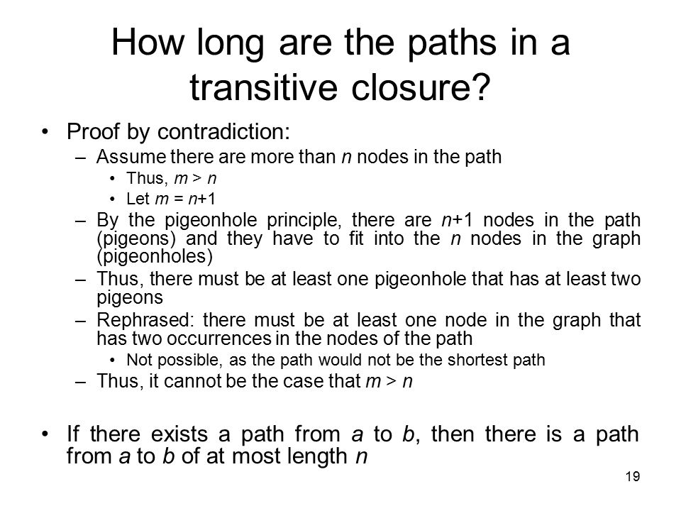 19 How long are the paths in a transitive closure.