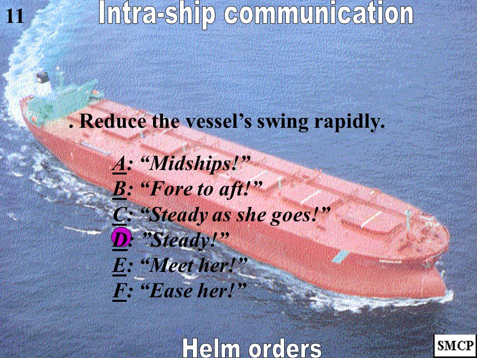Stop the swing of the vessel's head in a turn.