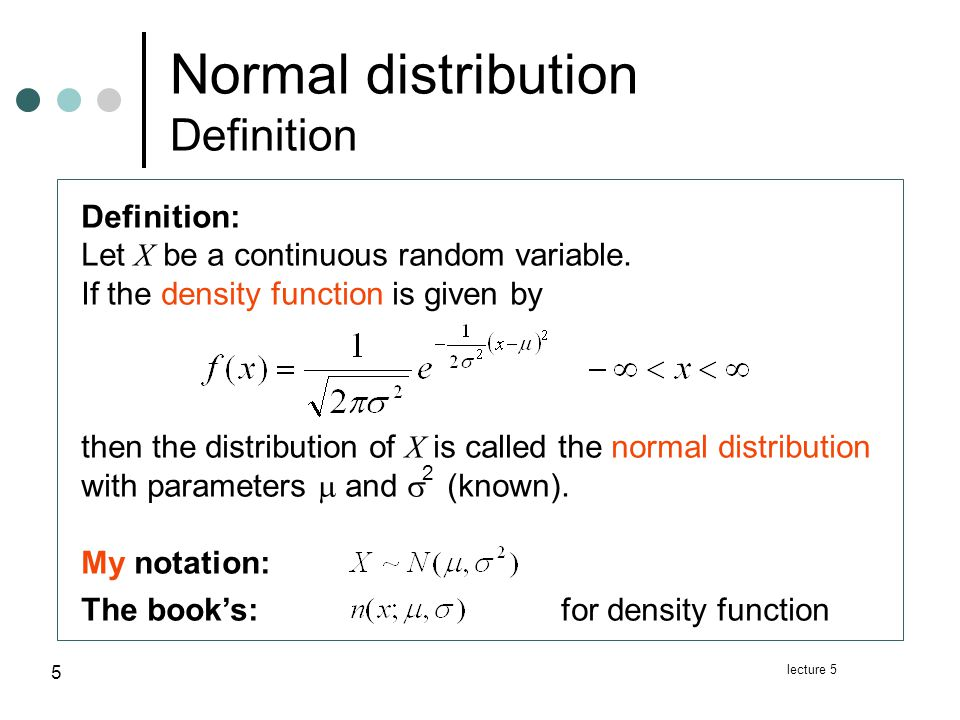 lecture 5 16 Normal distribution Linear combinations Theorem: linear combinations If X 1, X 2,..., X n are independent random variables, where and a 1,a 2,...,a n are constant, then the linear combination where