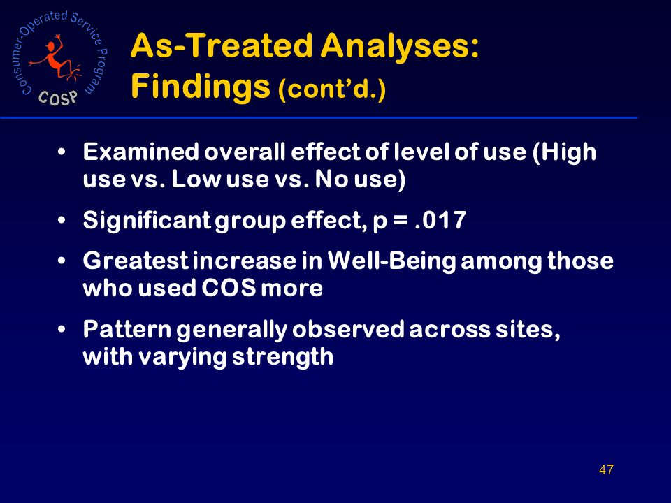 47 As-Treated Analyses: Findings (cont'd.) Examined overall effect of level of use (High use vs.