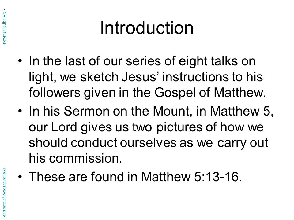 The Christian's Mission in the World Matthew 5:13-16 (NIV) You are the salt of the earth.