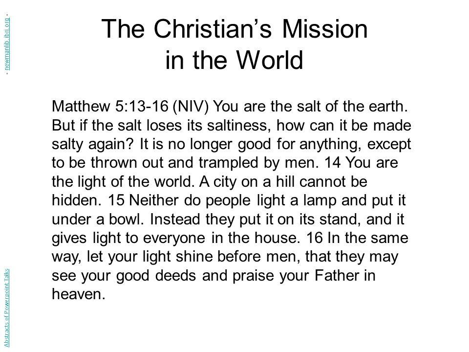 The Christian's Mission Compared to Salt Matthew 5:13 Abstracts of Powerpoint Talks - newmanlib.ibri.org -newmanlib.ibri.org
