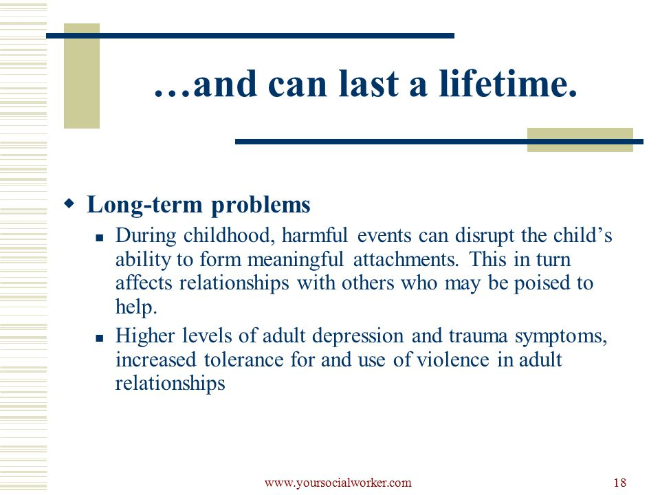 www.yoursocialworker.com18 …and can last a lifetime.