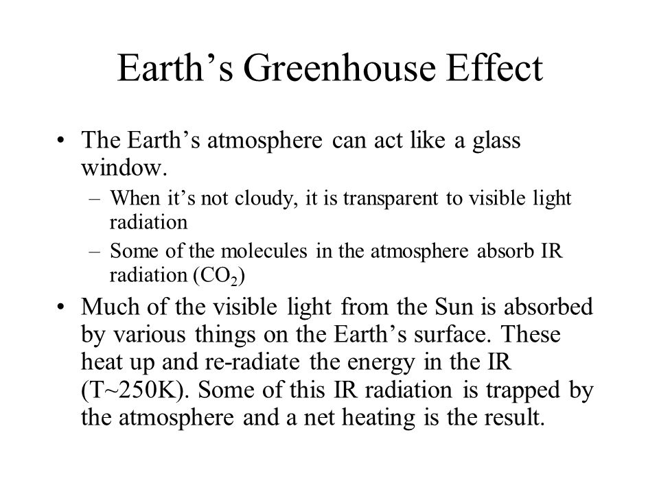 Greenhouse Effect The seats heat up to say 350K and radiate E-M radiation in what part of the spectrum.