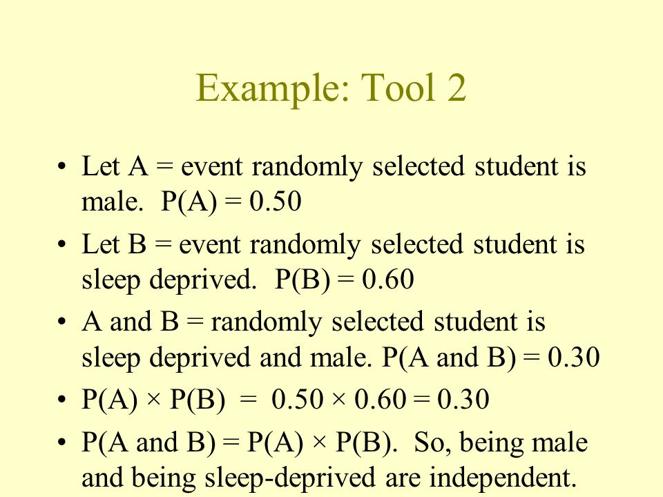 Example: Tool 2 Let A = event randomly selected student is male.