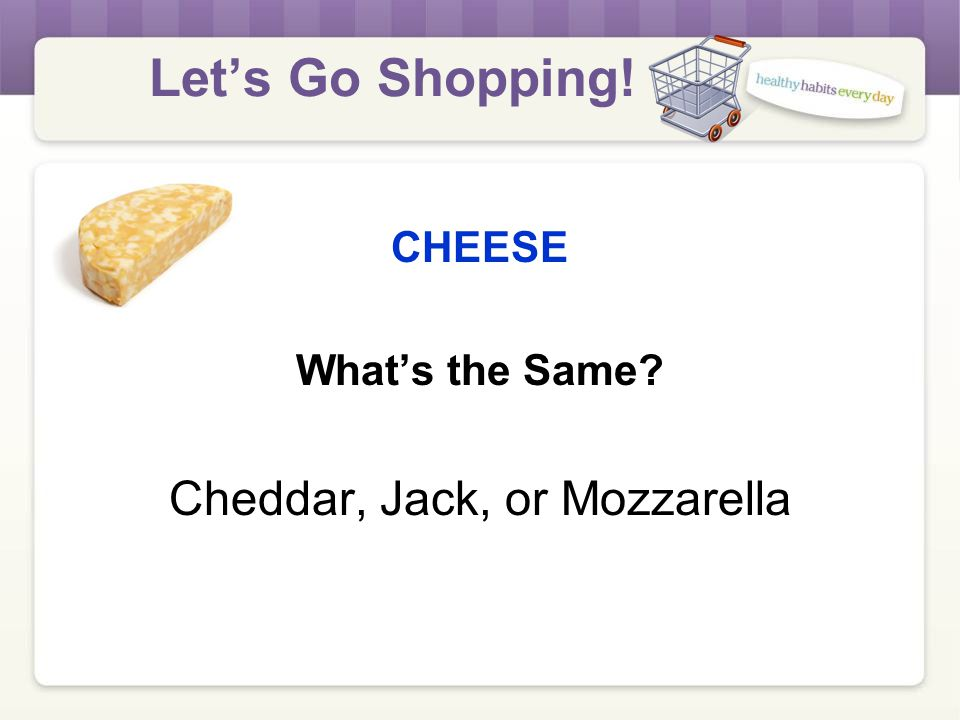 "Let's Go Shopping! CHEESE ""Turn to page 5 (orange tab) of the Shopping Guide"""
