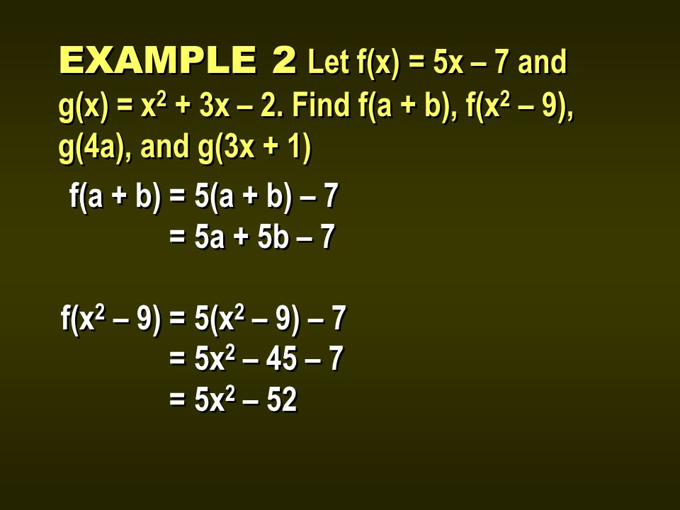 EXAMPLE 2 Let f(x) = 5x – 7 and g(x) = x 2 + 3x – 2.