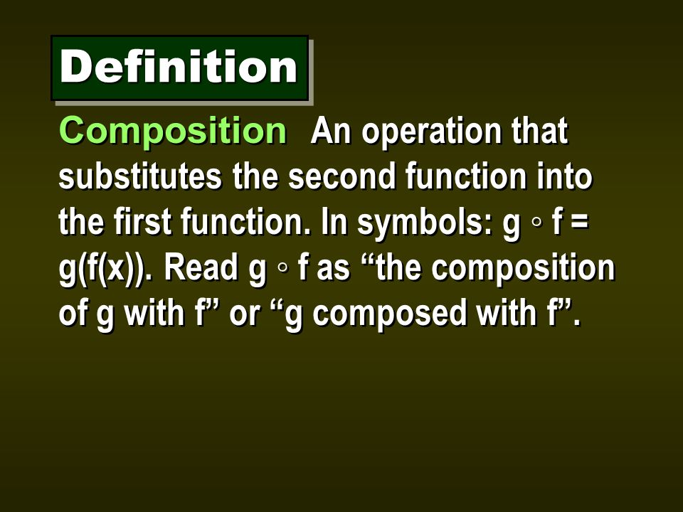 Composition An operation that substitutes the second function into the first function.