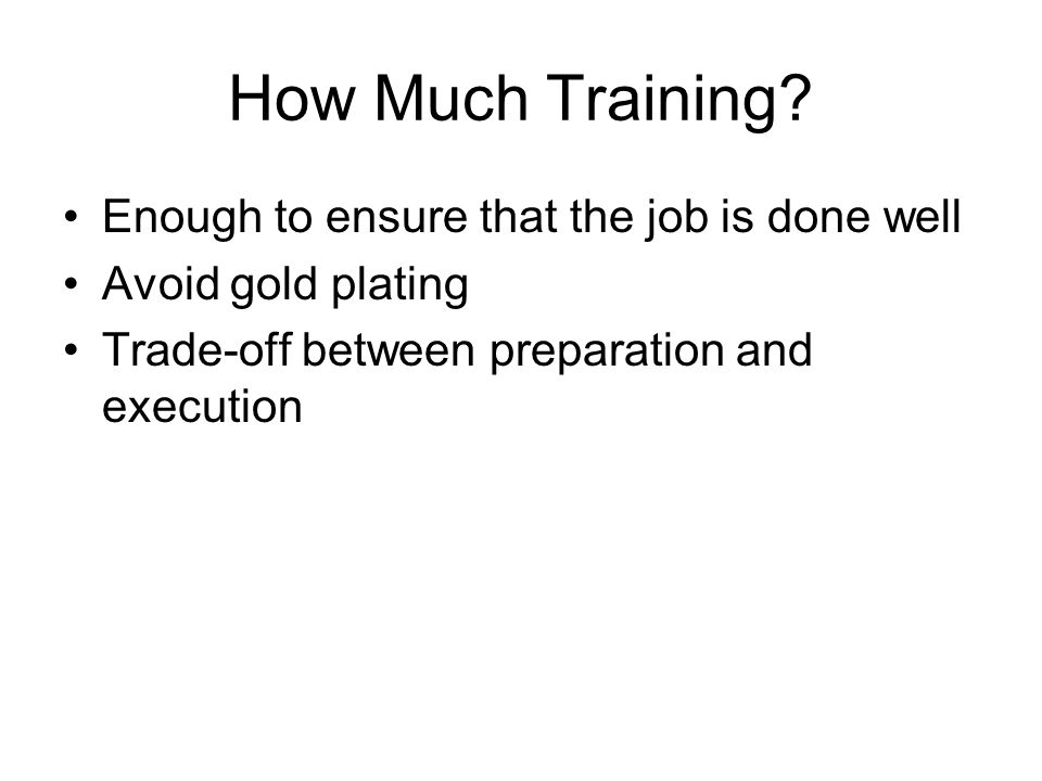 How Much Training.