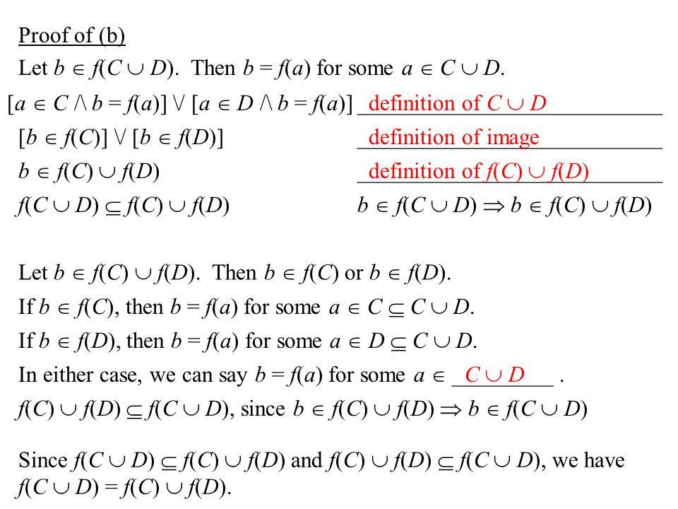 Proof of (b) Let b  f(C  D). Then b = f(a) for some a  C  D.