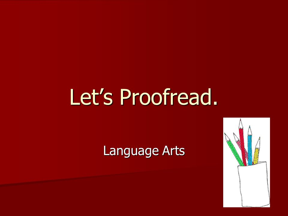 Let's Proofread. Language Arts