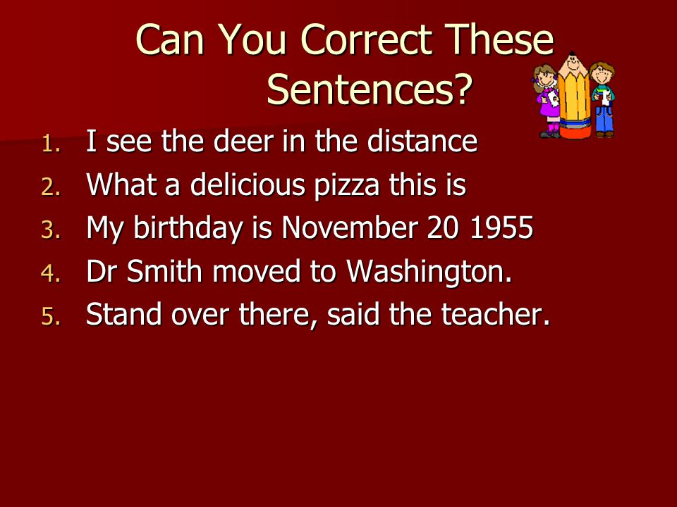 Can You Correct These Sentences.Can You Correct These Sentences.