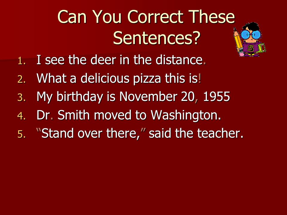 Can You Correct These Sentences. Can You Correct These Sentences.