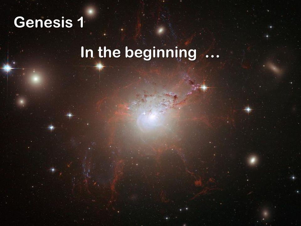 Genesis 1 In the beginning...