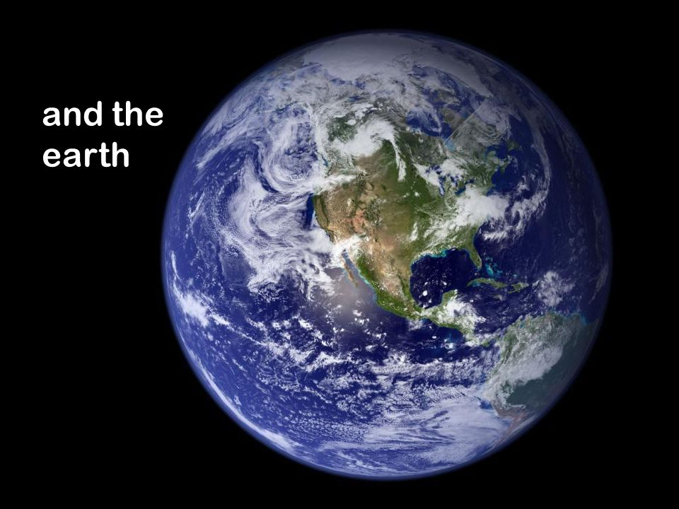 and the earth