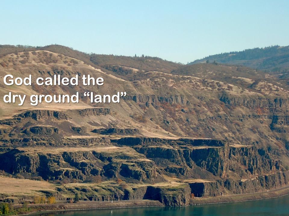 God called the dry ground land