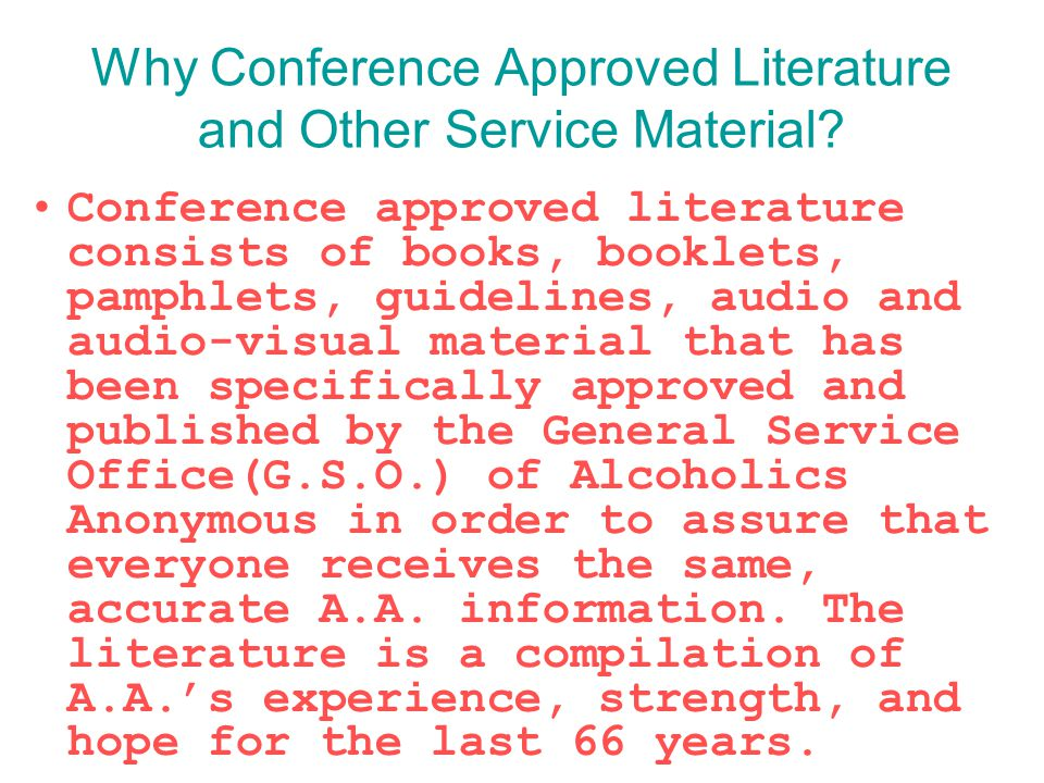 Why Conference Approved Literature and Other Service Material.
