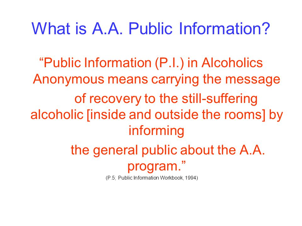 The first Public Information committee in A.A.was formed by the General Services Board in 1956.