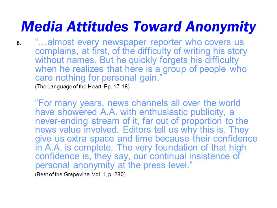 Media Attitudes Toward Anonymity 8.
