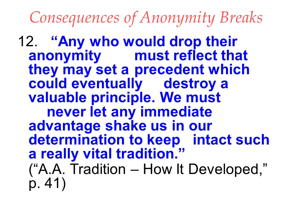 Consequences of Anonymity Breaks 12.