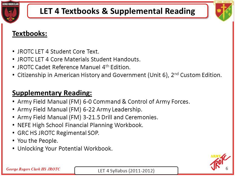 LET 4 Syllabus (2011-2012) George Rogers Clark HS JROTC Textbooks: JROTC LET 4 Student Core Text.