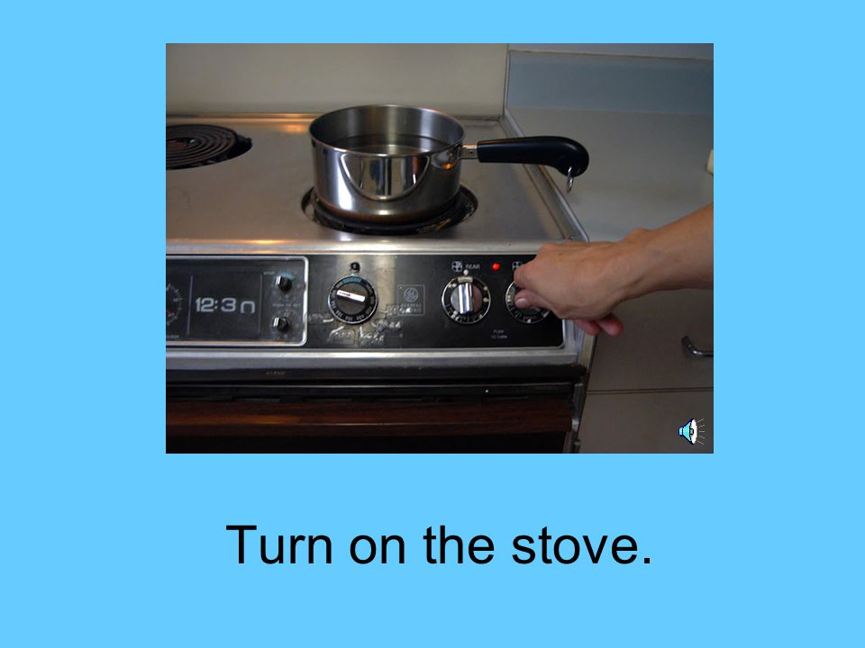 Fill the pan with water and put it on the stove.
