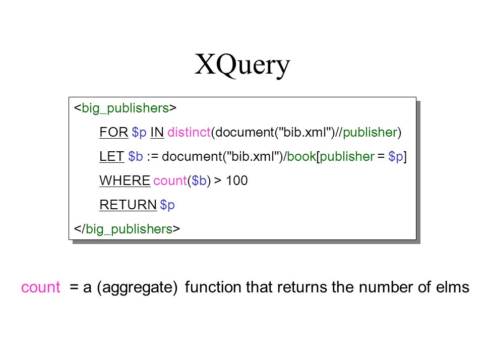 XQuery count = a (aggregate) function that returns the number of elms FOR $p IN distinct(document(