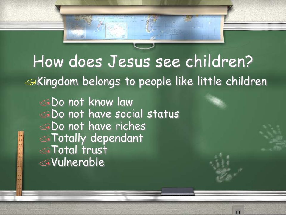 How does Jesus see children.