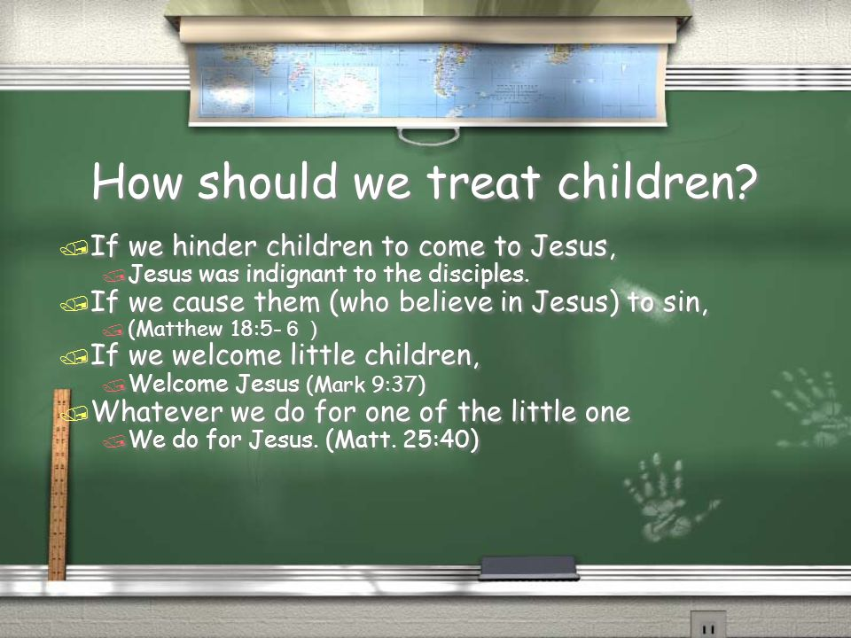 How should we treat children.