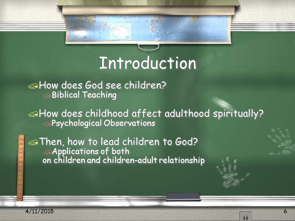 4/11/20156 Introduction / How does God see children.