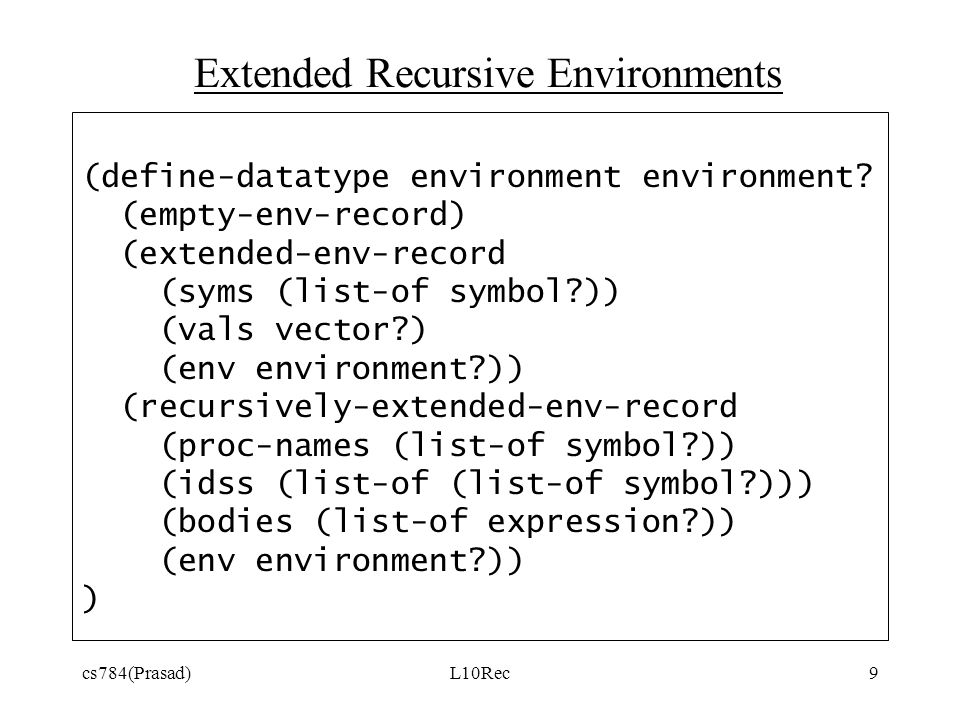 cs784(Prasad)L10Rec9 (define-datatype environment environment.
