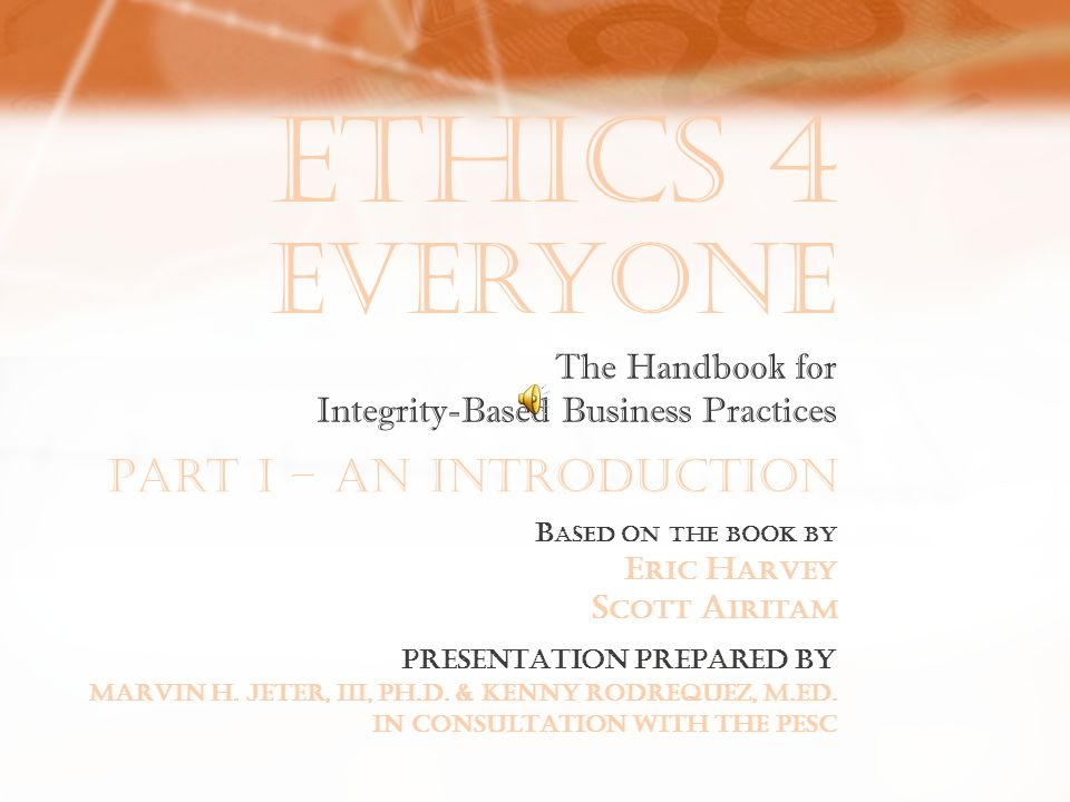 Ethics 4 Everyone Despite the codes of ethics, the ethics programs, and the special departments – organizations don't make the ultimate decisions about ethics.