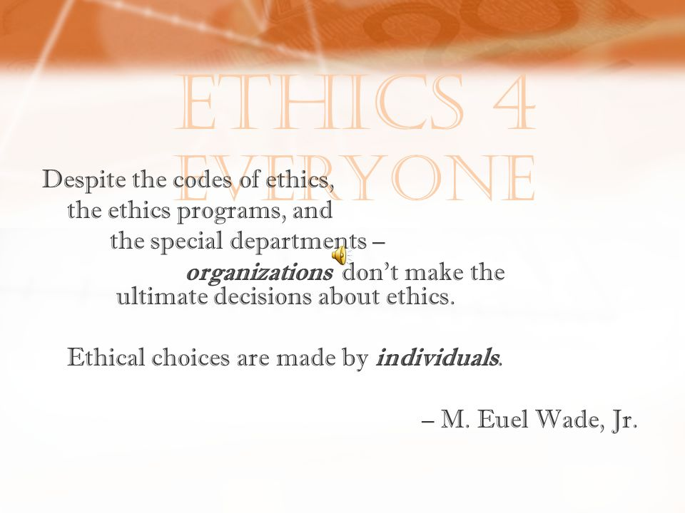 Ethics 4 Everyone Ethics Challenge Number 1: Knowing What's Right