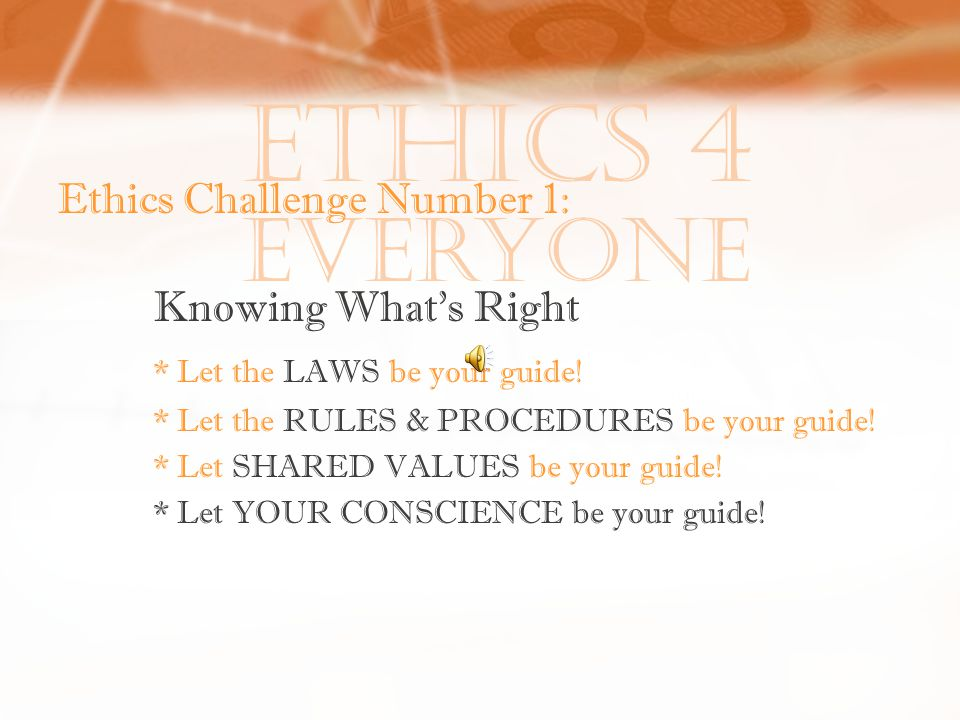 Ethics 4 Everyone Ethics Challenge Number 3: Managing Competing Rights a.