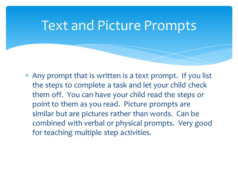  Any prompt that is written is a text prompt.