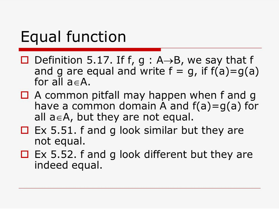 Equal function  Definition 5.17.