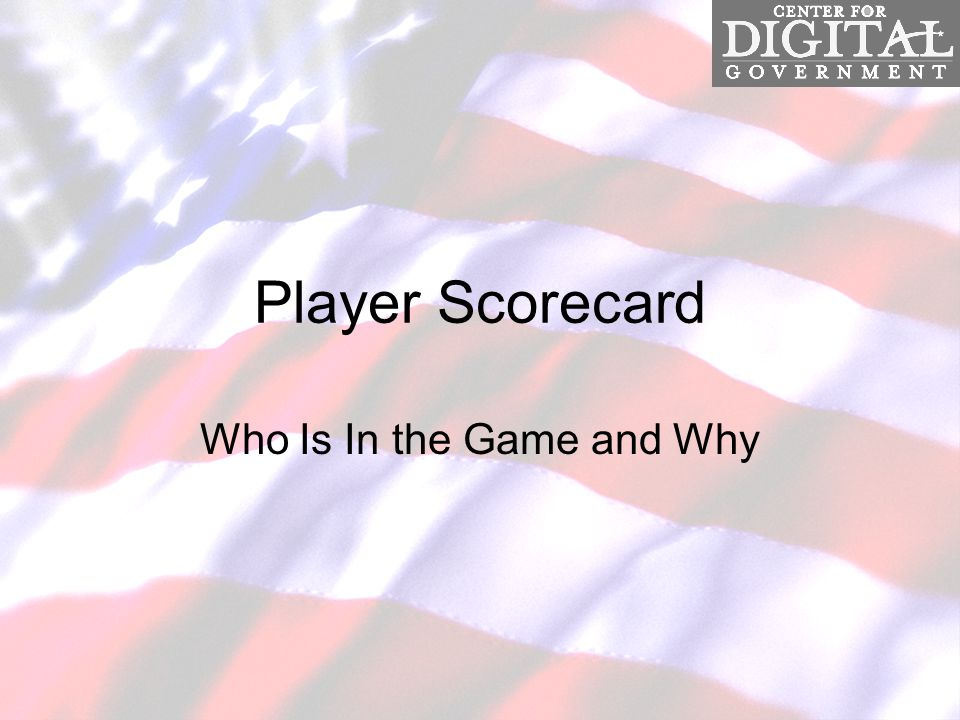 Player Scorecard Who Is In the Game and Why