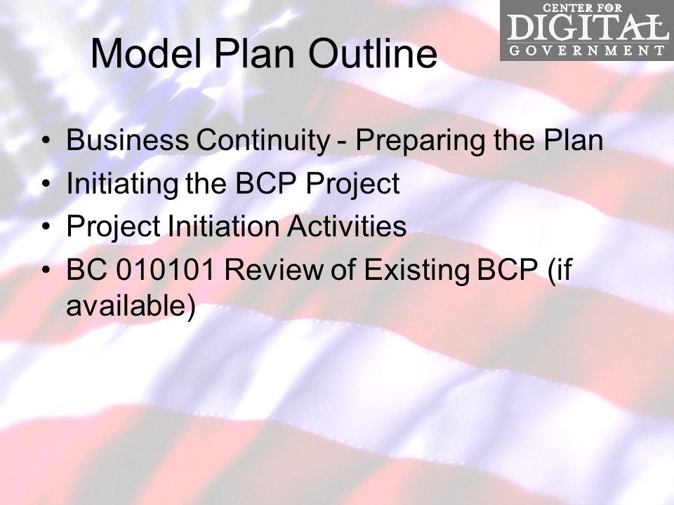 Model Plan Outline Business Continuity - Preparing the Plan Initiating the BCP Project Project Initiation Activities BC 010101 Review of Existing BCP (if available)