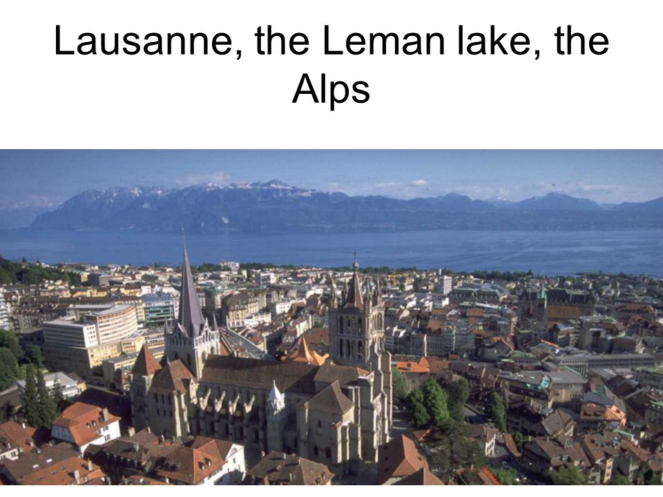 Lausanne, the Leman lake, the Alps