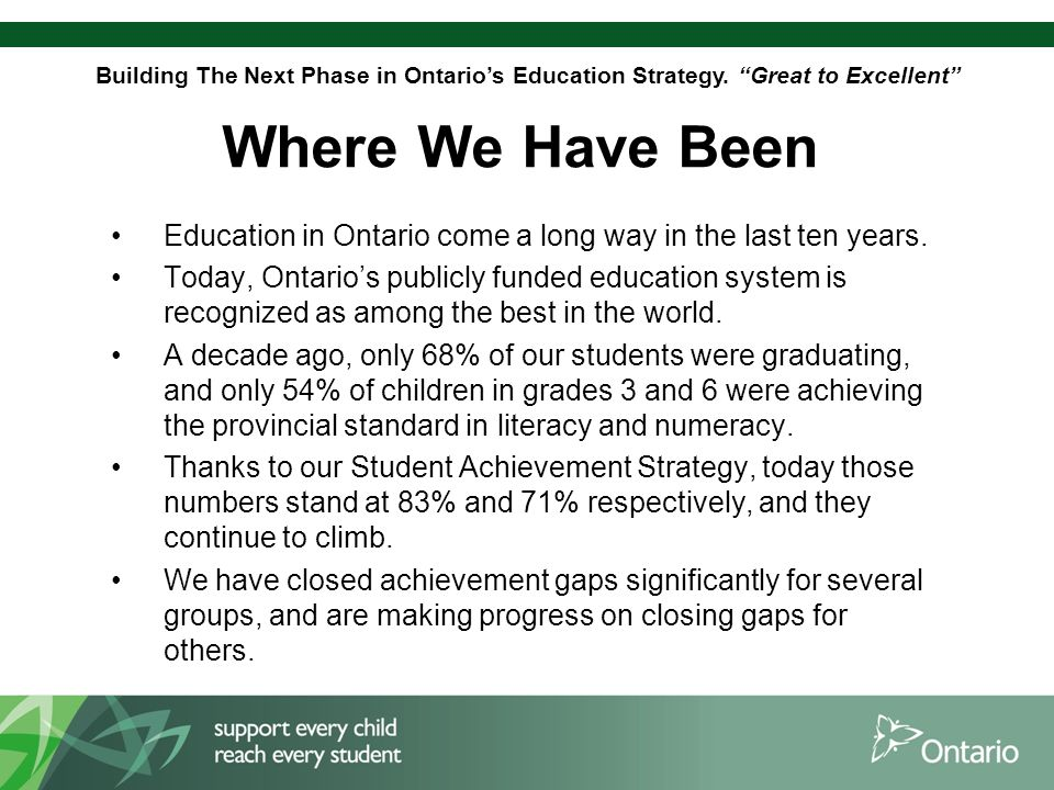 Building The Next Phase in Ontario's Education Strategy. Great to Excellent