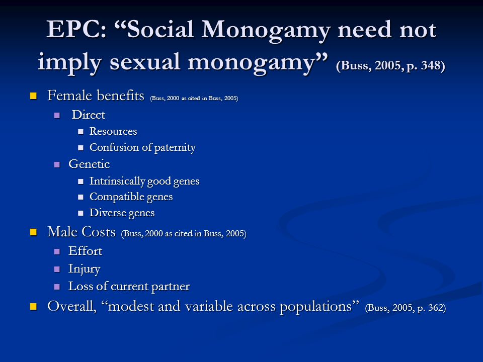 EPC: Social Monogamy need not imply sexual monogamy (Buss, 2005, p.